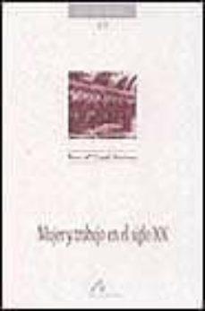 mujer y trabajo en el siglo xx-rosa mª capel martinez-9788476353448