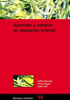 aprender y enseñar en educación infantil (ebook)-isabel sole-eulalia bassedas-teresa huguet-9788478278756