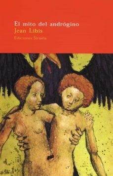 Descarga gratuita de libro mp3. EL MITO DEL ANDROGINO 9788478445448  (Literatura española)