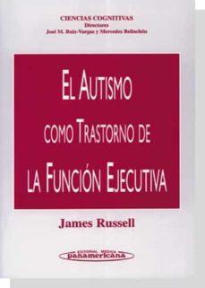 Descargar google books pdf mac EL AUTISMO COMO TRASTORNO DE LA FUNCION EJECUTIVA de
