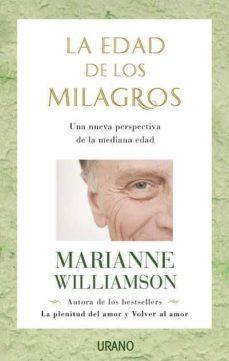 la edad de los milagros: una nueva perspectiva de la mediana edad-marianne williamson-9788479536848