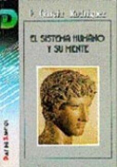 Foro de descarga de libros electrónicos deutsch EL SISTEMA HUMANO Y SU MENTE de FERNANDO GARCIA RODRIGUEZ
