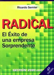 Concursopiedraspreciosas.es Radical: El Exito De Una Empresa Sorprendente (3ª Ed.) Image