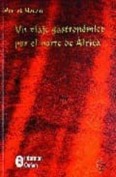 Carreracentenariometro.es Un Viaje Gastronomico Por El Norte De Africa (2ª Ed.) Image