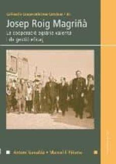 Concursopiedraspreciosas.es Josep Roig Magriñà La Cooperació Agrària Valenta, De Gestió Eficaç Image