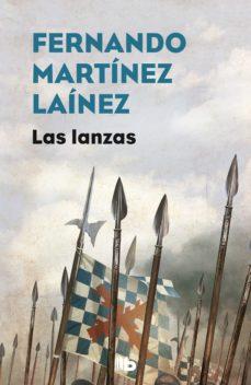 Libros descargables gratis para Android LAS LANZAS (LA SENDA DE LOS TERCIOS 1) in Spanish