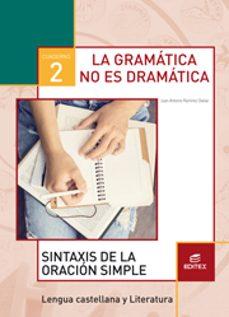 Libros en línea descarga gratuita pdf GRAMÁTICA NO ES DRAMÁTICA 2 CUADERNO (Spanish Edition) 9788490786048 de  MOBI