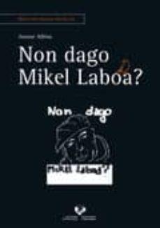 Descargar ebook gratis ahora NON DAGO MIKEL LABOA? CHM