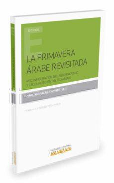 la primavera arabe revisitada: reconfiguracion del autoritarismo y recomposicion del islamismo-ignacio alvarez-ossorio-9788490982648
