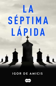 Libros en inglés pdf para descargar gratis LA SEPTIMA LAPIDA de IGOR DE AMICIS (Spanish Edition) 9788491293248
