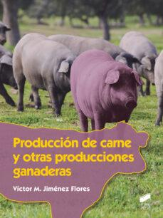 Descargar ebooks completos de google PRODUCCION DE CARNE Y OTRAS PRODUCCIONES GANADERAS iBook PDF de VICTOR M. JIMENEZ FLORES