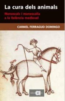Descargar libros en ipad 2 LA CURA DELS ANIMALS  9788492542048 in Spanish de CARMEL FERRAGUD DOMINGO