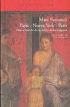 paris nueva york paris: viaje al mundo de las artes y de las imagenes (diario de 2007 - 2008)-marc fumaroli-9788492649648