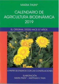 calendario de agricultura biodinamica 2019: apartir de ensayos con las constelaciones-maria thun-matthias k. thun-9788492843848
