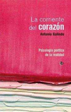Descarga gratuita de libros de cocina. LA CORRIENTE DEL CORAZON de ANTONIO GALINDO