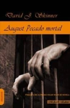 Descargas gratuitas de ipad book AUGUST: PECADO MORTAL en español de DAVID J. SKINNER 9788494218248