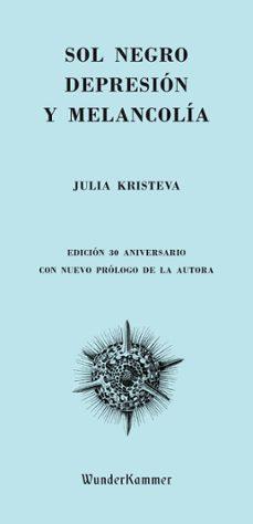 sol negro: depresion y melancolia-julia kristeva-9788494587948