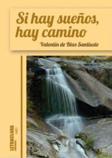 SI HAY SUEÑOS HAY CAMINO - VALENTIN DE BLAS SANTIUSTE   Triangledh.org