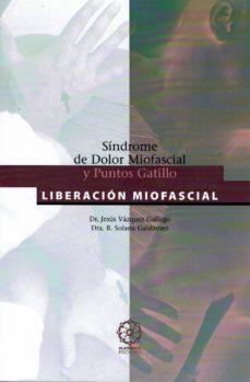 Descargar libros en formato kindle. SINDROME DE DOLOR MIOFASCIAL Y PUNTOS GATILLO: LIBERACION MIOFASC IAL