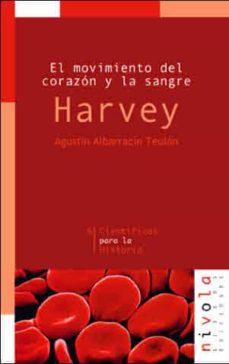 Buenos libros descarga gratis HARVEY: EL MOVIMIENTO DEL CORAZON Y LA SANGRE: HARVEY en español 9788495599148