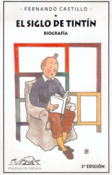 el siglo de tintin. biografia-fernando castillo-9788495642448