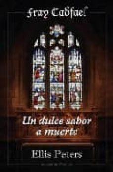Descargas de libros electrónicos UN DULCE SABOR A MUERTE de ELLIS PETERS 9788496952348
