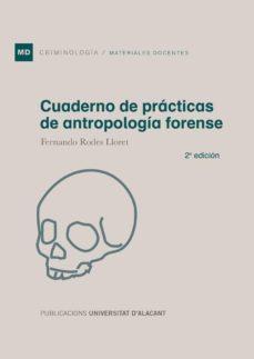 Descargar libros de google docs CUADERNO DE PRACTICAS DE ANTROPOLOGIA FORENSE (2ª ED.) PDF MOBI FB2 (Spanish Edition) 9788497176248 de FERNANDO RODES LLORET