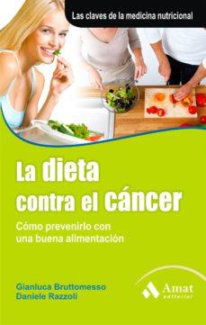 dieta contra el cancer: como prevenir con una buena alimentacion-gianluca bruttomesso-9788497353748
