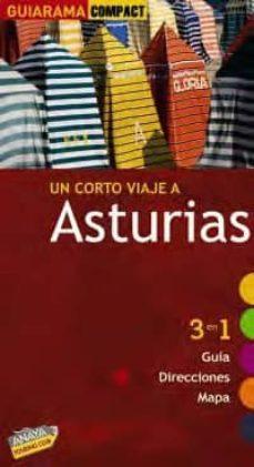 Mrnice.mx Un Corto Viaje A Asturias 2010: 3 En 1 Guia, Direcciones, Mapa (G Uiarama Compact) Image