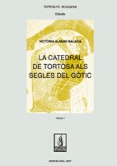 Viamistica.es La Catedral De Tortosa Als Segles Del Gotic (2 Vols) Image