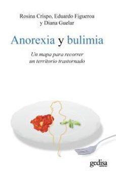 Anorexia Y Bulimia Un Mapa Para Recorrer Un Territorio Trastorna Do Rosina Crispo Comprar Libro 9788497846448