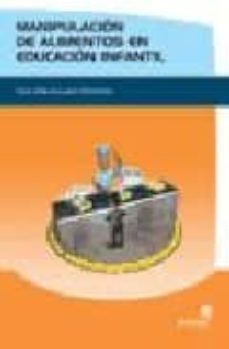 Descargar pdfs gratuitos ebooks MANIPULACION DE ALIMENTOS EN EDUCACION INFANTIL. GUIA PRACTICA PA RA DOCENTES en español PDB 9788497920148 de