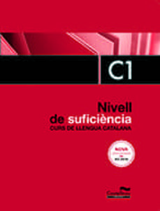 Descarga los mejores libros NIVELL DE SUFICIÈNCIA C1. CURS DE LLENGUA CATALANA. EDICIÓ 2017 de  9788498047448  (Spanish Edition)