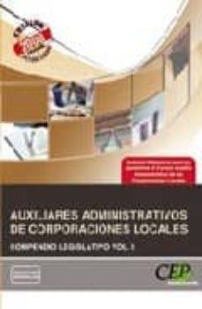 Canapacampana.it Auxiliares Administrativos Corporaciones Locales: Compendio Legis Lativo Vol. I Image