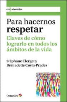 para hacernos respetar: claves de como lograrlo en todos los ambi tos de la vida-stephane clerget-9788499211848
