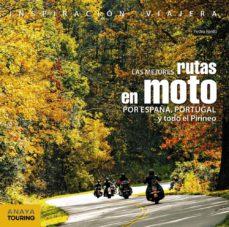 las mejores rutas en moto por españa, portugal y todo el pirineo (5ª ed.)-pedro pardo blanco-9788499359748