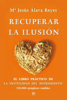 recuperar la ilusion (bolsillo)-maria jesus alava reyes-9788499704548