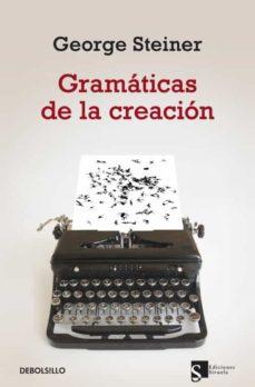 gramaticas de la creacion-george steiner-9788499890548