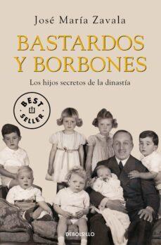Bressoamisuradi.it Bastardos Y Borbones: Los Hijos Secretos De La Dinastia Image
