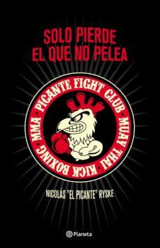 solo pierde el que no pelea (ebook)-nicolas (el picante) ryske-9789504961048