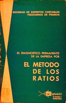 EL DIAGNÓSTICO PERMANENTE DE LA EMPRESA POR EL MÉTODO DE LOS RATIOS - SOCIEDAD DE EXPERTOS CONTABLES FIDUCIARIOS DE FRANCIA | Triangledh.org