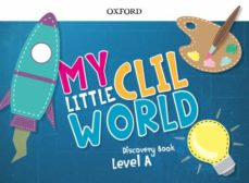 Libros gratis descargables de longitud completa MY LITTLE CLIL WORLD. LEVEL A. DISCOVERY BOOK PACK STUDENT S BOOK