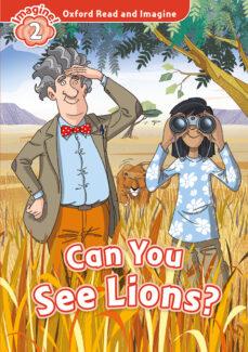 Descarga gratuita de epub ebooks collection OXFORD READ AND IMAGINE: LEVEL 2: CAN YOU SEE LIONS? MP3 PACK
