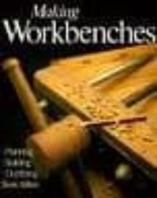 making workbenches: planning, building, outfitting-sam allen-9780806905358