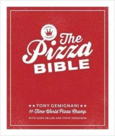 the pizza bible: everything you need to know to make napoletano to new york style, deep dish and wood-fired, thin crust, stuffed crust, cornmeal crust, and more-tony gemignani-9781607746058