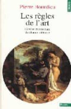 les regles de l art: genese et structure du champ litteraire-pierre bourdieu-9782020349758