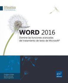 Descargar WORD 2016: DOMINE LAS FUNCIONES AVANZADAS DEL TRATAMIENTO DE TEXTO DE MICROSOFT gratis pdf - leer online