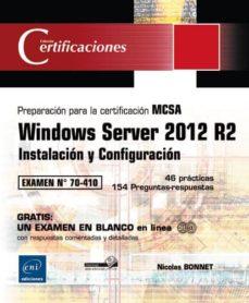 Descargar WINDOWS SERVER 2012 R2 - INSTALACION Y CONFIGURACION - PREPARACION PARA LA CERTIFICACION MCSA - EXAMEN 70-410 gratis pdf - leer online