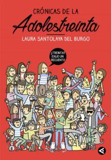 Descargar ebook gratis en formato epub CRONICAS DE LA ADOLESTREINTA. LA SEGUNDA EDAD DEL PAVO 9788403515758 DJVU MOBI iBook (Literatura española)