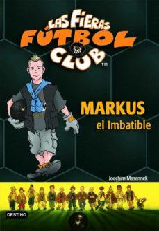 las fieras del futbol club nº 13: markus el imbatible-joachim masannek-9788408073758